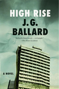 """Harsh and ingenious! High Rise is an intense and vivid bestiary, which lingers unsettlingly in the mind."""" —Martin Amis, New StatesmanWhen a class war erupts inside a luxurious apartment block, modern elevators become violent battlegrounds and cocktail parties degenerate into marauding attacks on """"enemy"""" floors"""
