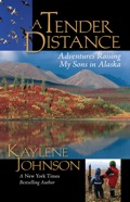 This is a mother's story about raising her two boys in Alaska were wilderness is just out the back door of their home