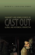 Cast Out: Vagrancy And Homelessness In Global And Historical Perspective