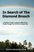 In Search of The Diamond Brooch is a southern historical saga starting with the migration of the pioneer families to the North Florida area