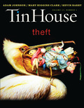 """Tin House's Theft Issue spends some time in the larcenous land of literature with stolen stories, embezzled essays, and pick-pocketed poetry.""""Talent borrows, genius steals"""" is usually attributed to Oscar Wilde, and occasionally Pablo Picasso"""