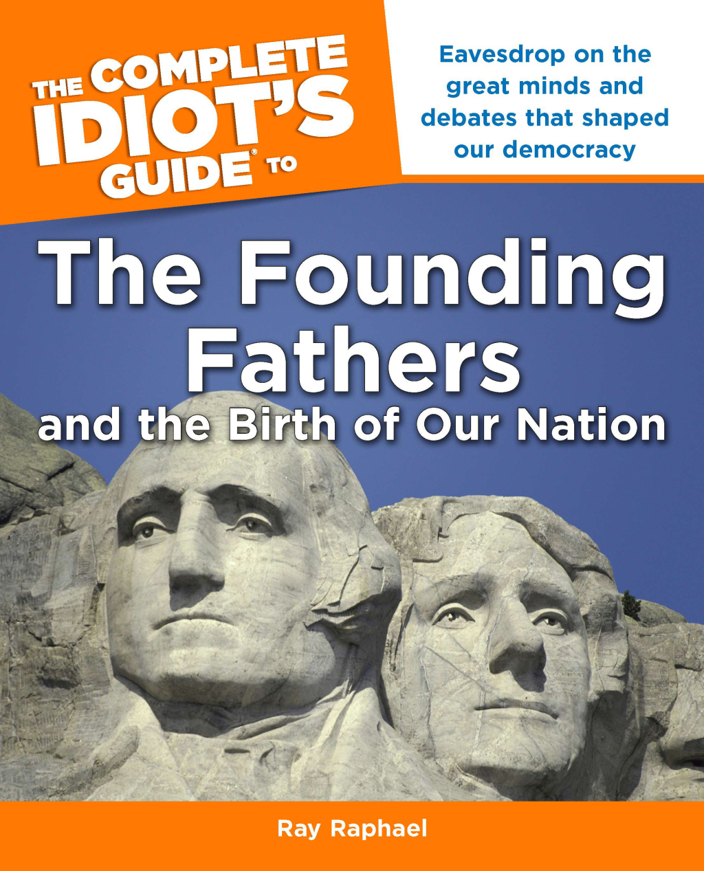 The Complete Idiot's Guide to the Founding Fathers (ebook) eBooks