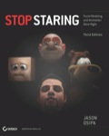 Stop Staring: Facial Modeling And Animation Done Right, 3rd Edition