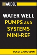 """Introducing an Audel """"Mini-Ref"""" for tradespeople working on water well pumps and pumping systems  Water well pumps are used everywhere, with installations numbering in the millions"""
