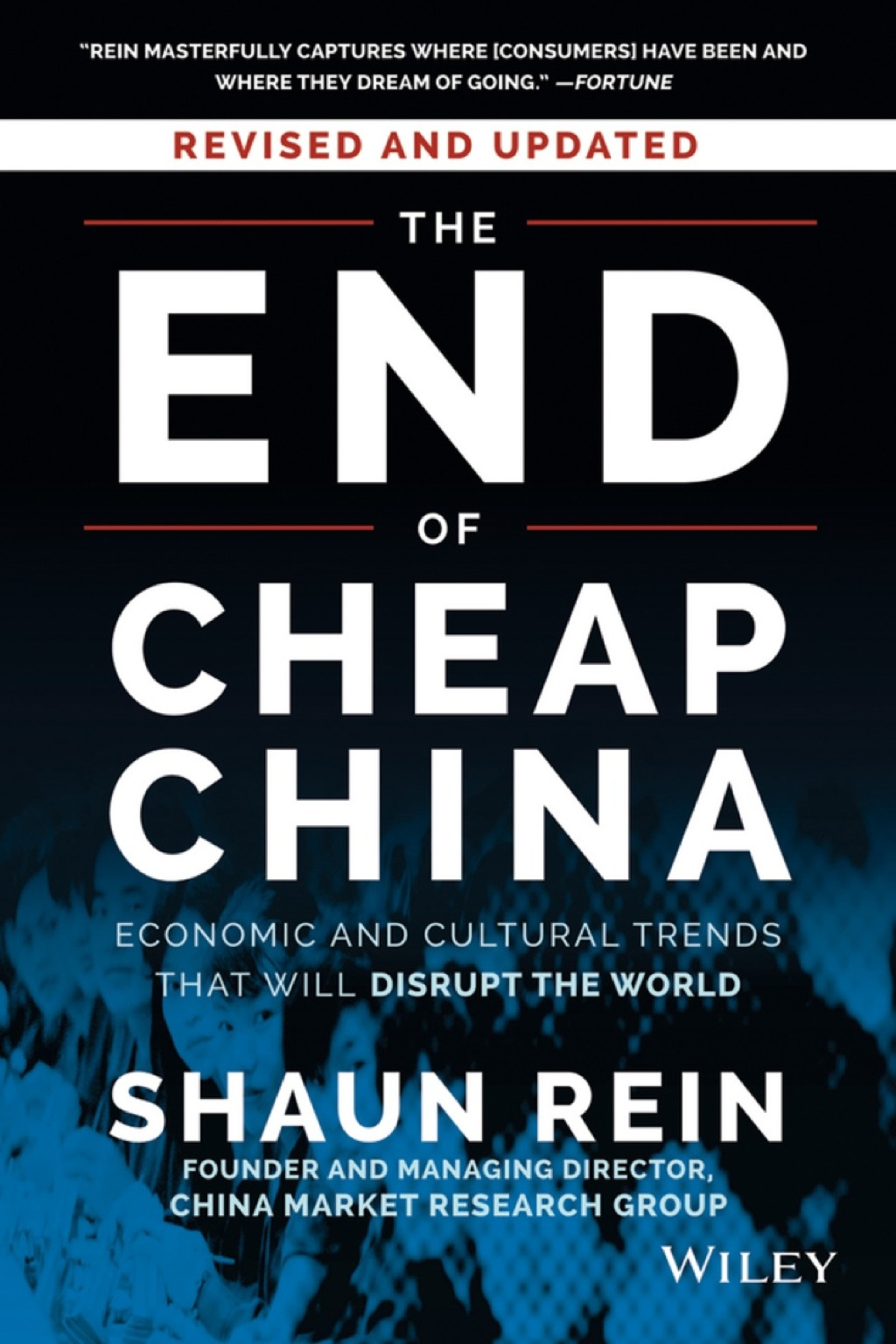 The End of Cheap China: Economic and Cultural Trends that Will Disrupt the World (ebook) eBooks