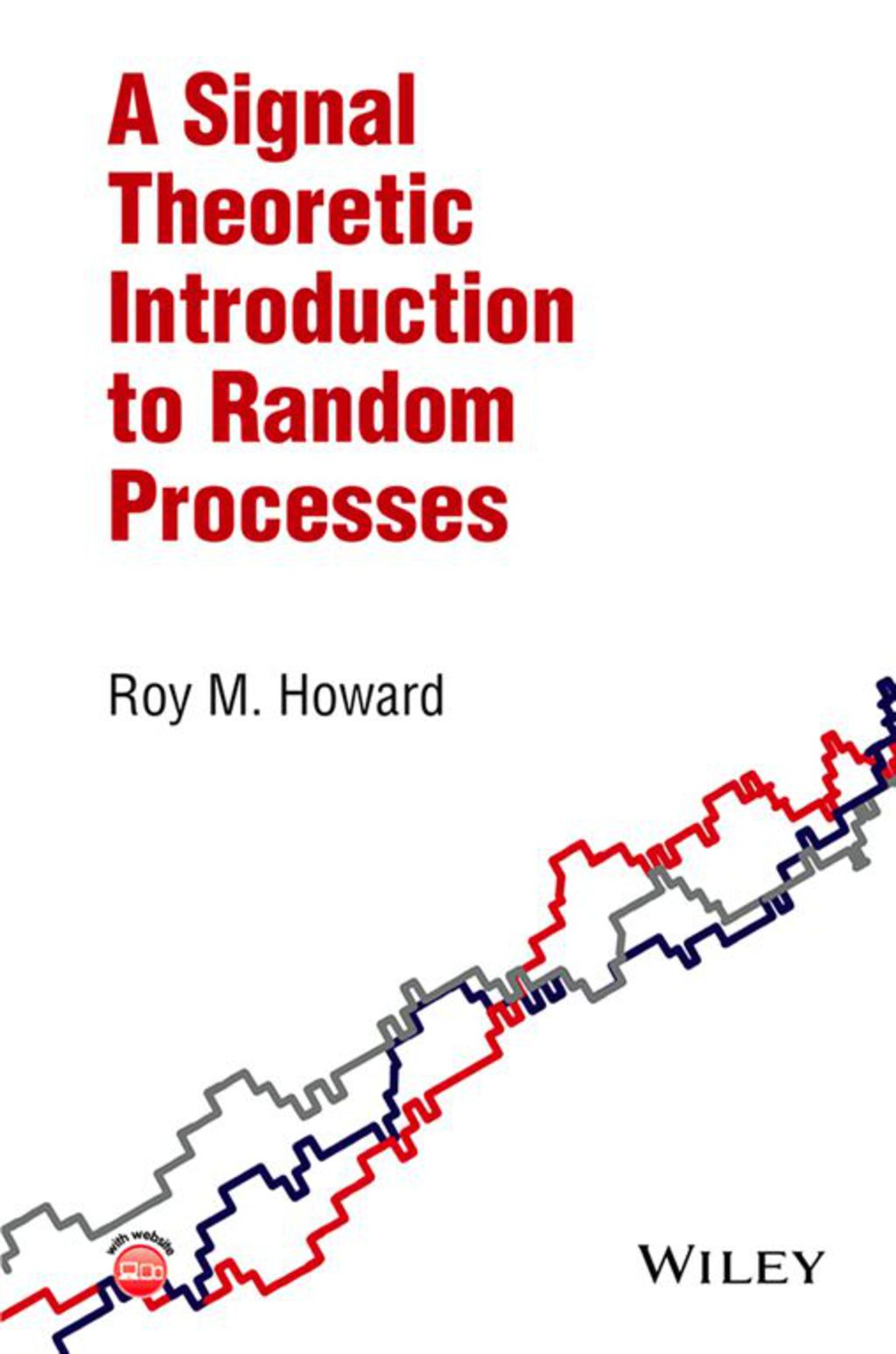 A Signal Theoretic Introduction to Random Processes (ebook) eBooks