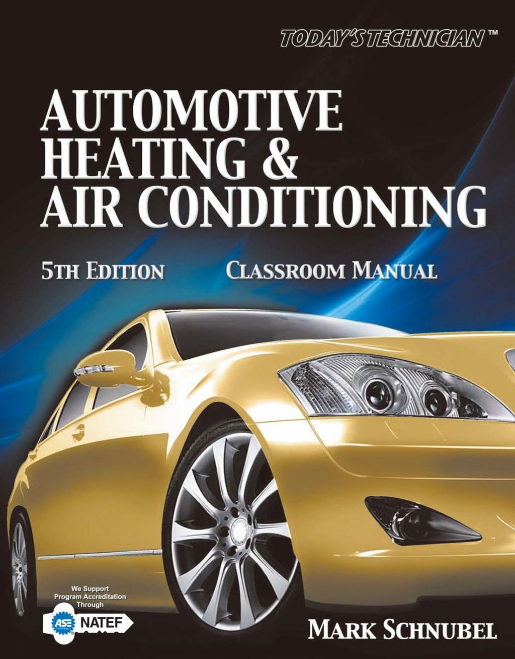 Today's Technician: Automotive Heating & Air Conditioning Classroom Manual and Shop Manual (ebook) eBooks