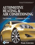 Today's Technician: Automotive Heating & Air Conditioning Classroom Manual and Shop Manual 9781133713838R180