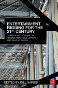 From the basics of physical forces and mathematical formulas to performer flying and stage automation, Entertainment Rigging for the 21st Century provides you with insider information into rigging systems and the skills you need to safely operate them
