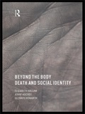 Beyond the Body presents a new and sophisticated approach to death, dying and bereavement, and the sociology of the body