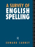 Published at a time when literacy and spelling are issues of topical concern, A Survey of English Spelling offers an authoritative, comprehensive, and up-to-date overview of this important but hitherto neglected area of the English language