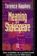 We traditionally assume that the `meaning' of each of Shakespeares plays is bequeathed to it by the Bard