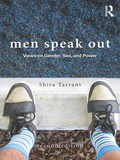 Men Speak Out: Views on Gender, Sex, and Power, Second Edition highlights new essays on pornography, pop culture, queer identity, Muslim masculinity, and the war on women