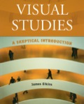 In his latest book, James Elkins offers a road map through the field of visual studies, describing its major concerns and its principal theoretical sources