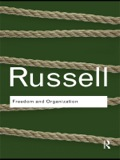 Written by one of the twentieth century's most significant thinkers, Freedom and Organization, is considered to be Bertrand Russell's major work on political history