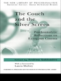 The Couch and the Silver Screen is a collection of original contributions which explore European cinema from psychoanalytic perspectives