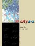 Featuring a fantastic line up of contributors, The City A-Z introduces students to a refreshingly new way of thinking about and understanding cities and urban life