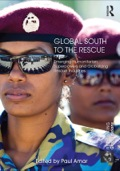 """This book provides the first comprehensive analysis of an epochal shift in global order – the fact that global-south countries have taken up leadership roles in peacekeeping missions, humanitarian interventions, and transnational military industries: Brazil has taken charge of the UN military mission in Haiti; Nigeria has deployed peacekeeping troops throughout West Africa; Indonesians have assumed crucial roles in UN Afghanistan operations; Fijians, South Africans, and Chileans have became essential actors in global mercenary firms; Venezuela and its Bolivarian allies have established a framework for """"revolutionary"""" humanitarian interventions; and Turkey, India, Kenya, and Egypt are asserting themselves in bold new ways on the global stage"""