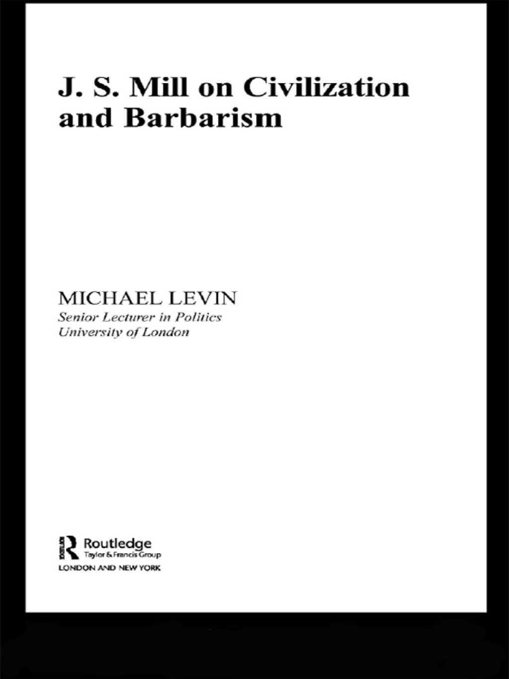 Mill on Civilization and Barbarism (ebook) eBooks