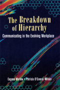 The Breakdown of Hierarchy explores the changes that have taken place in the second half of the 20th century and how organizations of all sizes can harness electronic media to open the lines of dialogue and corporate conversation