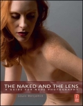 The Naked and the Lens: A Guide to Nude Photography 9781136099496R90