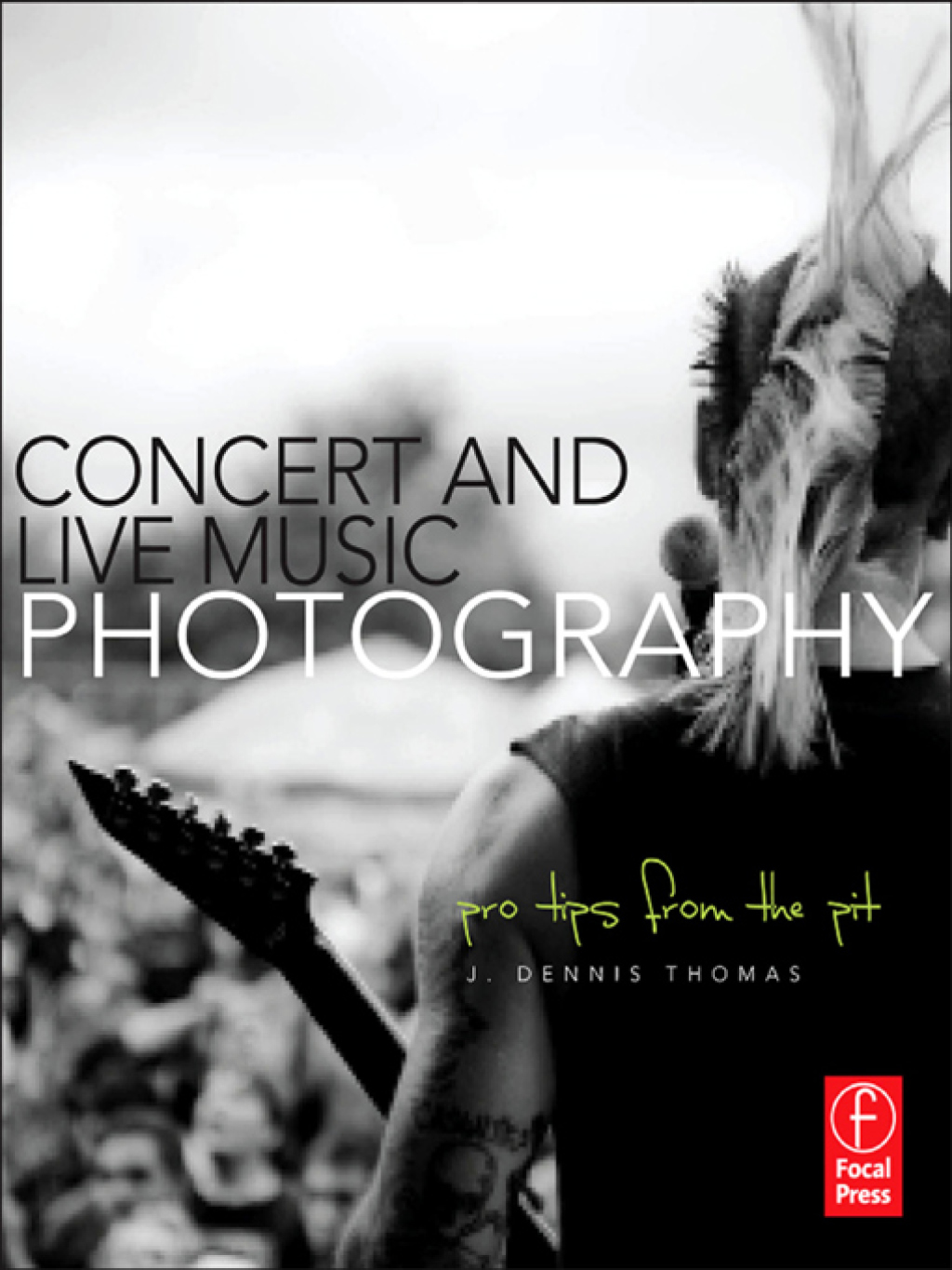Concert and Live Music Photography (ebook) eBooks
