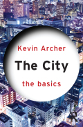 The City: The Basics provides a brief yet compelling overview of the study of cities and city life