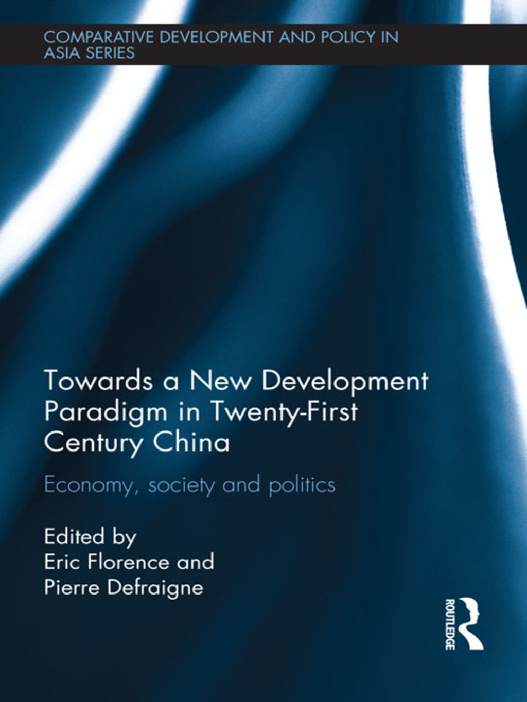 Towards a New Development Paradigm in Twenty-First Century China (ebook) eBooks