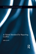 A Global Standard for Reporting Conflict constructs an argument from first principles to identify what constitutes good journalism