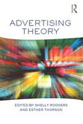 Advertising Theory provides detailed and current explorations of key theories in the advertising discipline