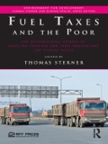 Fuel Taxes and the Poor challenges the conventional wisdom that gasoline taxation, an important and much-debated instrument of climate policy, has a disproportionately detrimental effect on poor people