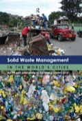 In our rapidly urbanizing global society, solid waste management will be a key challenge facing all the world's cities