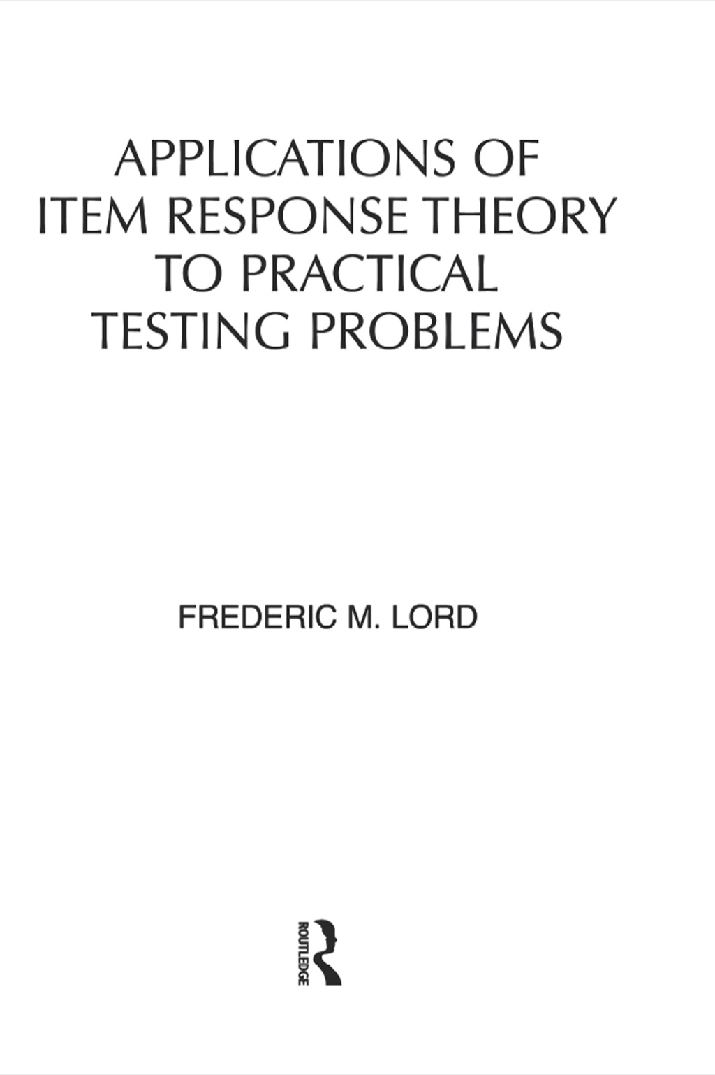 Applications of Item Response Theory To Practical Testing Problems (ebook) eBooks