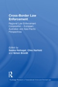 This innovative volume explores issues of law enforcement cooperation across borders from a variety of disciplinary perspectives