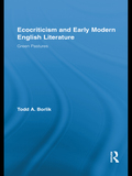 Ecocriticism and Early Modern English Literature 9781136741791R90