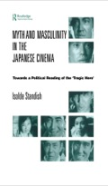 Myth and Masculinity in the Japanese Cinema 9781136837685R90