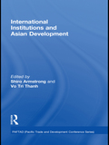 Are international and Asian regional institutions serving the development goals of Asian and Pacific Economies as well they should? The global economy, led by the Asia Pacific region, has undergone immense change and growth