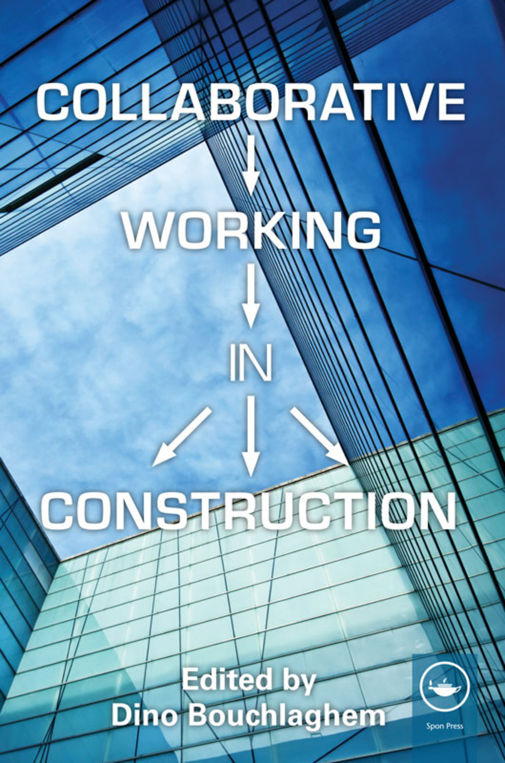 Collaborative Working in Construction (ebook) eBooks