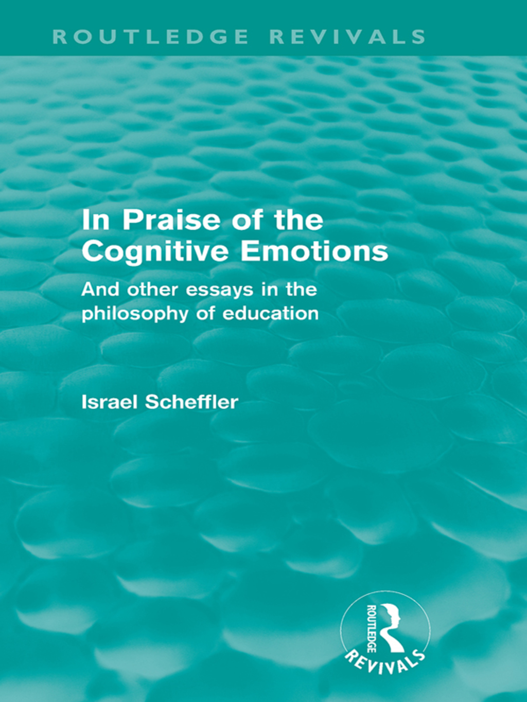 In Praise of the Cognitive Emotions (Routledge Revivals) (ebook) eBooks