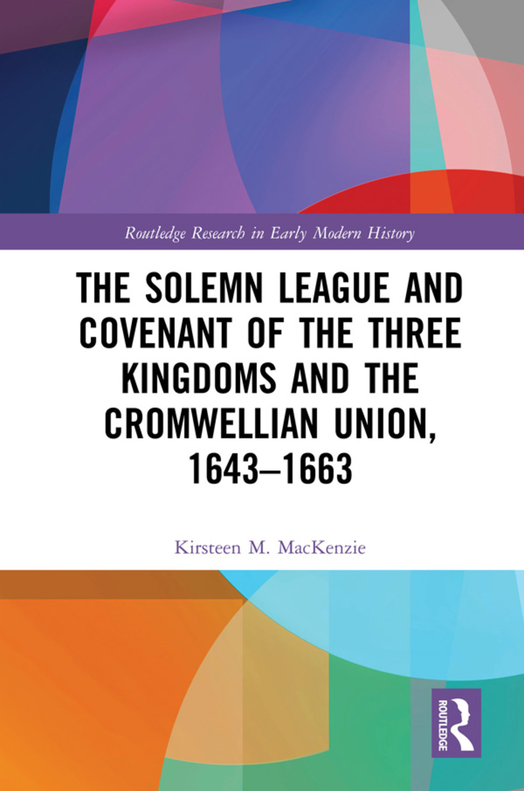 The Solemn League and Covenant of the Three Kingdoms and the Cromwellian Union, 1643-1663 (ebook) eBooks