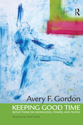Avery Gordon's first book, Ghostly Matters, was widely acclaimed as a work of striking sociological imagination and social theory