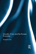 Growth, Crisis And The Korean Economy
