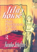 Lila's House: Male Prostitution in Latin America presents insight into male prostitution in a truly global array of Latin American countries