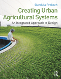 Creating Urban Agricultural Systems 9781317751540R90