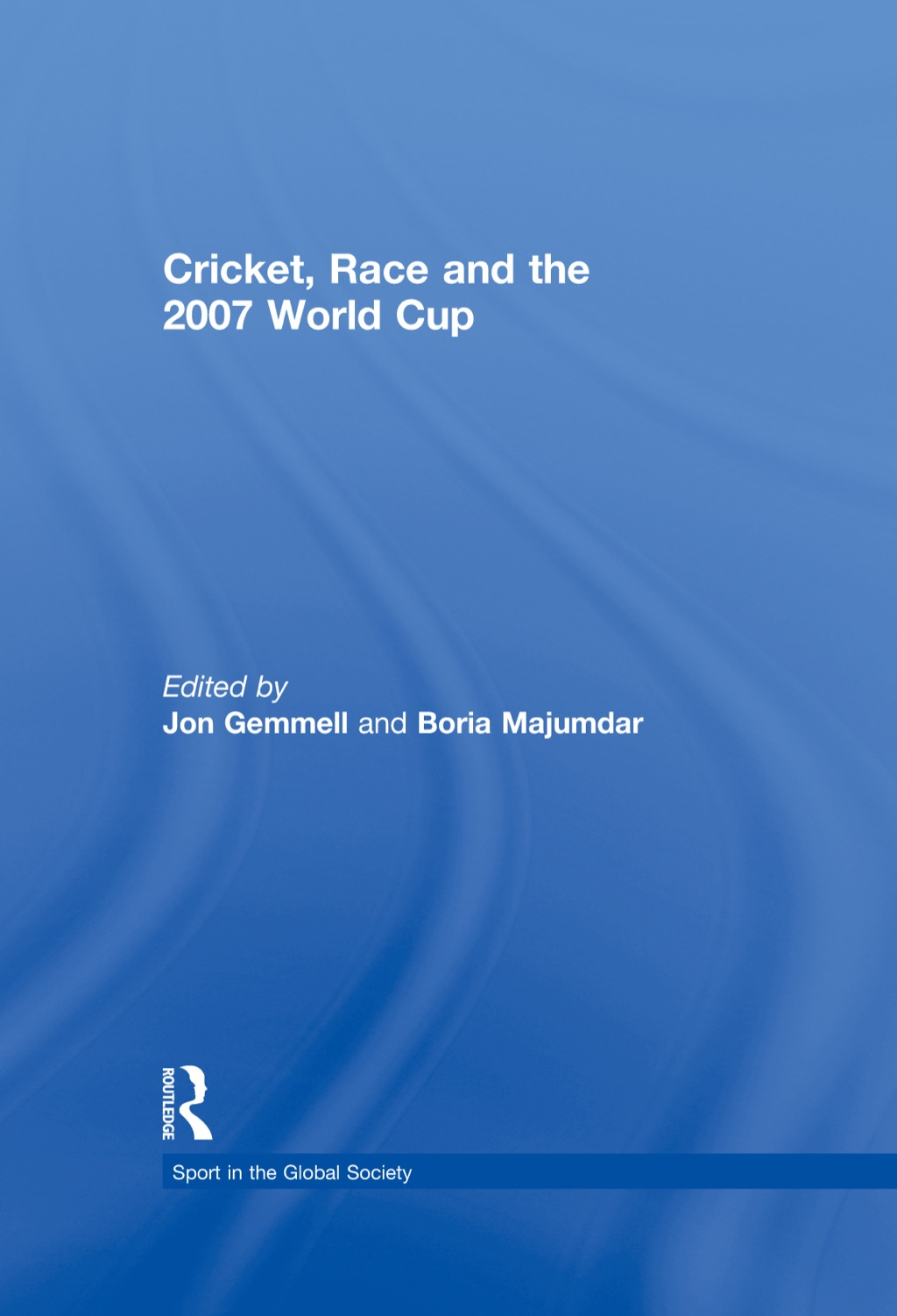 Cricket, Race and the 2007 World Cup (ebook) eBooks