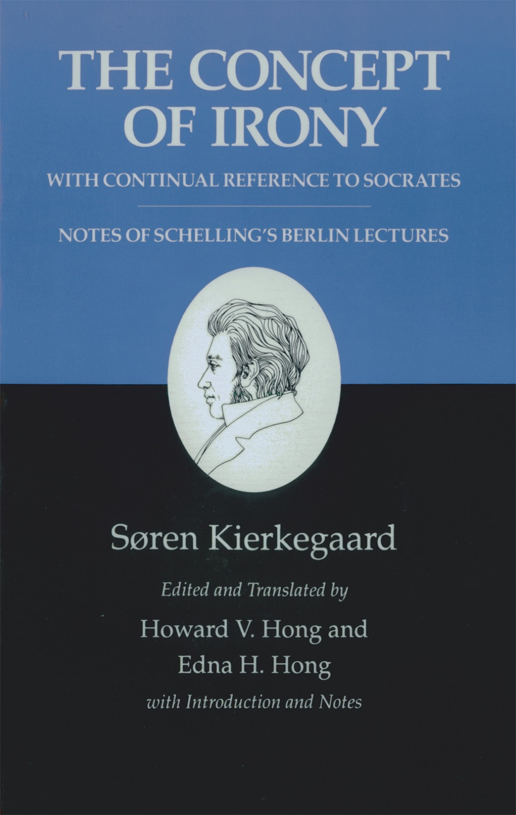 Kierkegaard's Writings, II, Volume 2: The Concept of Irony, with Continual Reference to Socrates/Notes of Schelling's Berlin Lectures (ebook) eBooks