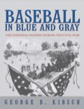 During the Civil War, Americans from homefront to battlefront played baseball as never before