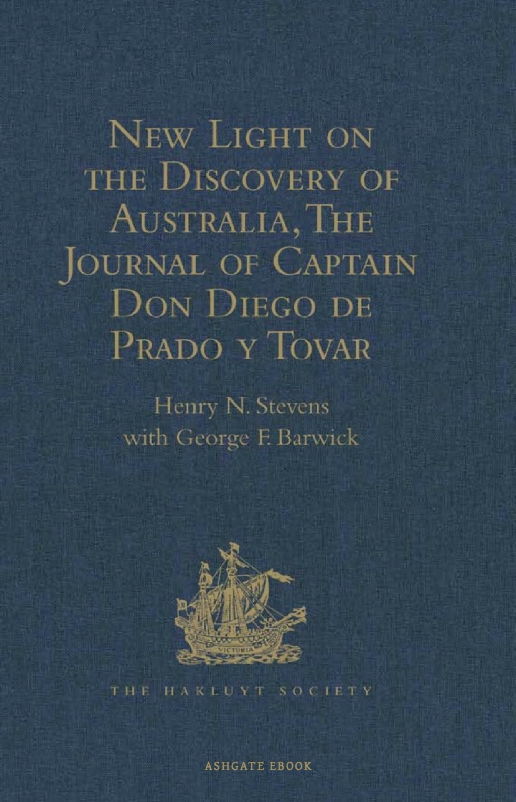 New Light on the Discovery of Australia, as Revealed by the Journal of Captain Don Diego de Prado y Tovar (ebook) eBooks