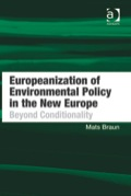Europeanization Of Environmental Policy In The New Europe: Beyond Conditionality
