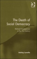 Whereas many writers and scholars interested in the field of social democracy have focused on factors such as the role of economic globalization and electoral pressures, Ashley Lavelle explores the importance of the collapse of the post-war economic boom and lower growth rates since then
